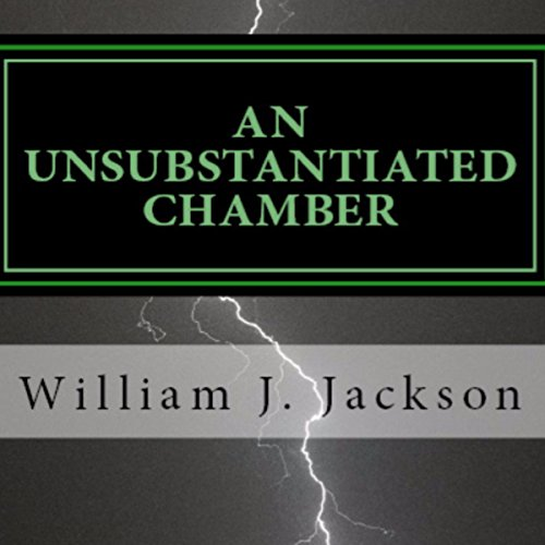 An Unsubstantiated Chamber audiobook cover art
