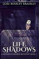 Life Shadows: Premium Hardcover Edition