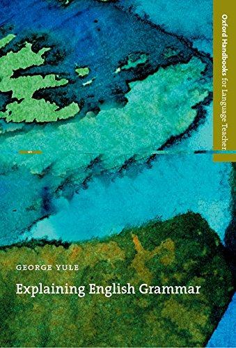 Explaining English Grammar (Oxford Handbooks for Language...