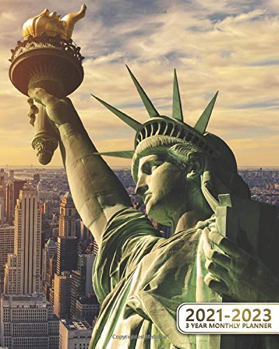 3 Year Monthly Planner 2021-2023: The Statue of Liberty Three Year Organizer & Schedule Agenda - 36 Month Motivational Calendar with Vision Boards, Notes, To-Do's & More - New York City Skyline
