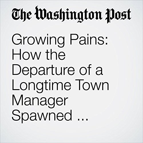 Growing Pains: How the Departure of a Longtime Town Manager Spawned Political Scandal copertina