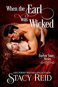 When the Earl was Wicked (Forever Yours Book 5) by [Stacy Reid, AuthorsDesigns]