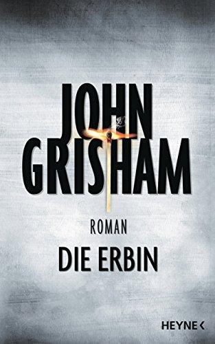 Die Erbin von John Grisham (3. März 2014) Gebundene Ausgabe
