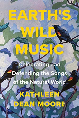 Compare Textbook Prices for Earth's Wild Music: Celebrating and Defending the Songs of the Natural World  ISBN 9781640093676 by Moore, Kathleen Dean