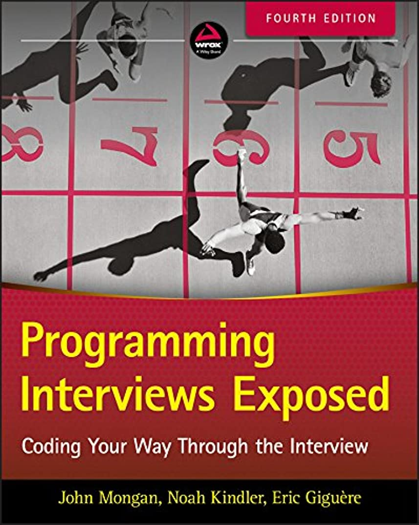 チロスリル場合Programming Interviews Exposed: Coding Your Way Through the Interview (English Edition)