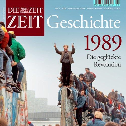 1989 - Die geglückte Revolution (ZEIT Geschichte) audiobook cover art