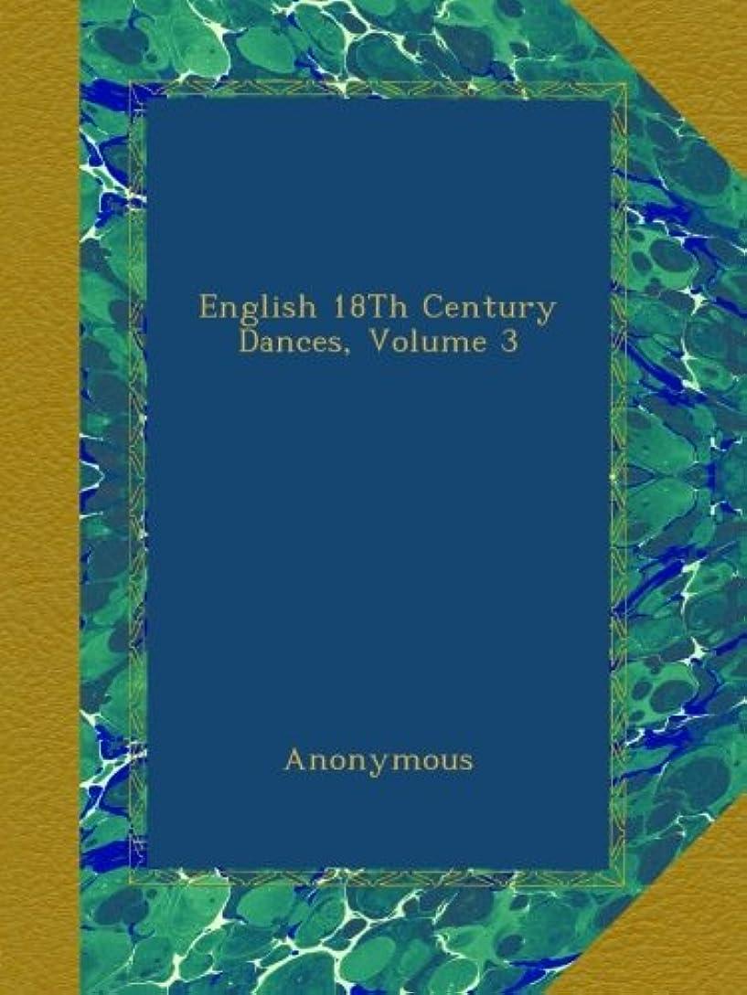 吸い込む調子重なるEnglish 18Th Century Dances, Volume 3