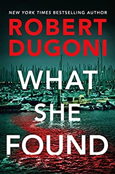 What She Found (Tracy Crosswhite Book 9) by [Robert Dugoni]