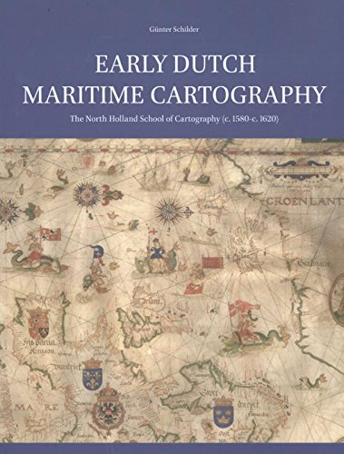 Compare Textbook Prices for Early Dutch Maritime Cartography Explokart Studies in the History of Cartography Approx. 700 Pp. with 820 Illus ed. Edition ISBN 9789004338029 by Günter Schilder