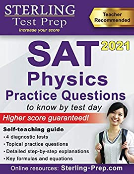 Sterling Test Prep SAT Physics Practice Questions  High Yield SAT Physics Questions with Detailed Explanations