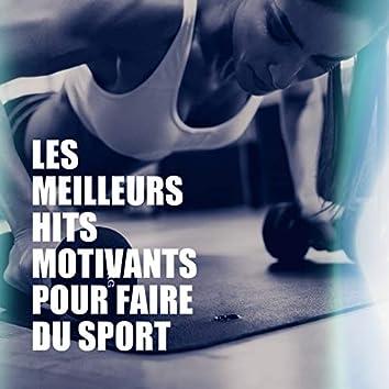 Les Meilleurs Hits Motivants Pour Faire Du Sport