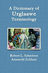 A Dictionary of Urglaawe Terminology - Robert L. Schreiwer and Ammerili Eckhart