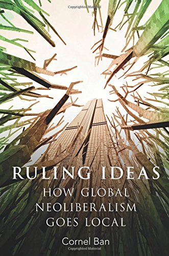 Download Ruling Ideas: How Global Neoliberalism Goes Local 