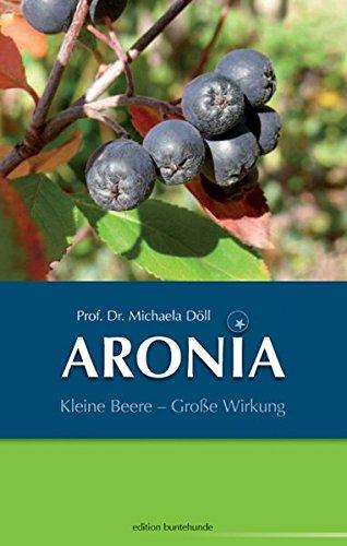 Wittl, Herbert<br />ARONIA: Kleine Beere - Große Wirkung