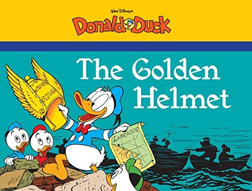 The Golden Helmet: Starring Walt Disney's Donald Duck (The Complete Carl Barks Disney Library Book 0)