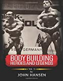 Bodybuilding Heroes and Legends - Volume One