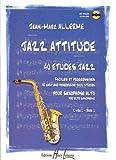 Jazz attitude, volume 1 : 40 études jazz, faciles et progressives pour...