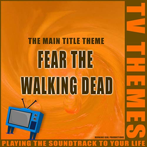 Fear The Walking Dead - The Main Title Theme
