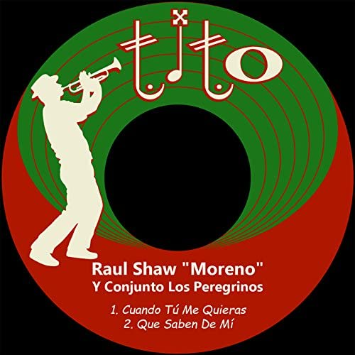 """Raul Shaw """"Moreno"""" feat. Conjunto Los Peregrinos"""