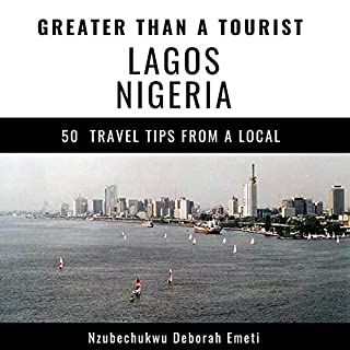 Greater Than a Tourist: Lagos Nigeria cover art