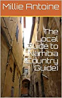 The Local Guide to Namibia (Country Guide) (English Edition)