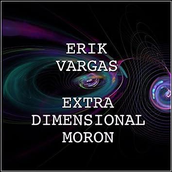 Extra Dimensional Moron