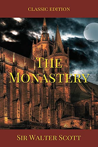 The Monastery(Classic edition): with original Illustrations-annotated-classic edition