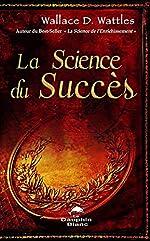 La Science du Succès de Wallace D. Wattles