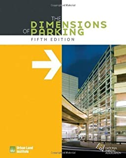 The Dimensions of Parking 5th (fifth) , 5th (fifth) Edition by Urban Land Institute, National Parking Association published by Urban Land Institute (2010)