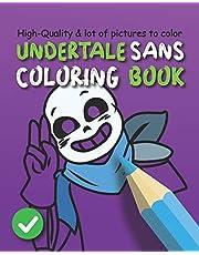 Undertale Sans Coloring Book: Chara, Toriel, Flowey and Sans friends Coloring For Kids