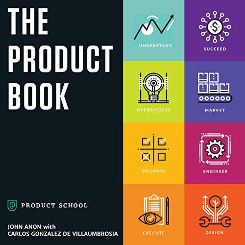 The Product Book     How to Become a Great Product Manager              By:                                                                                                                                 Product School,                                                                                        Carlos González de Villaumbrosia,                                                                                        Josh Anon                               Narrated by:                                                                                                                                 Russell Newton                      Length: 9 hrs and 8 mins     Not rated yet     Overall 0.0