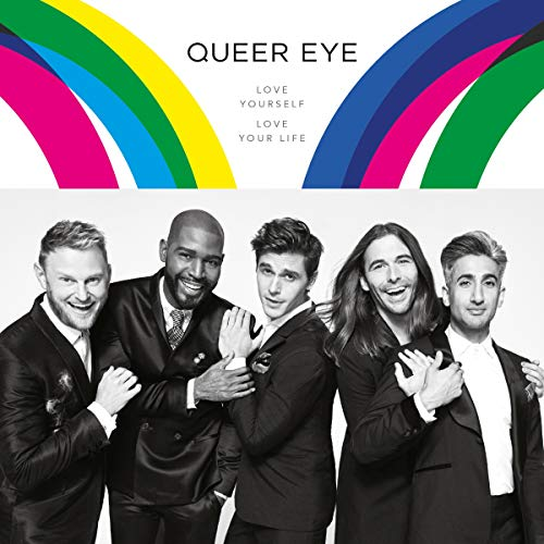 Queer Eye     Love Yourself, Love Your Life              De :                                                                                                                                 Antoni Porowski,                                                                                        Tan France,                                                                                        Jonathan Van Ness,                   and others                          Lu par :                                                                                                                                 Antoni Porowski,                                                                                        Bobby Berk,                                                                                        Jonathan Van Ness,                   and others                 Durée : 4 h et 19 min     Pas de notations     Global 0,0