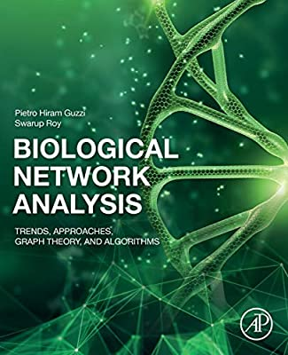 Biological Network Analysis: Trends, Approaches, Graph Theory, and Algorithms