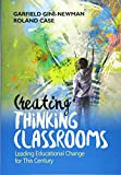 Creating Thinking Classrooms: Leading Educational Change for This Century (NULL)