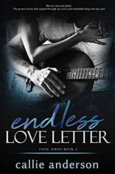 Endless Love Letter (Fatal Series Book 2) by [Callie Anderson]