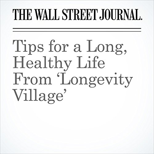 Tips for a Long, Healthy Life From 'Longevity Village' copertina