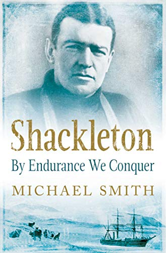 Shackleton: By Endurance We Conquer (English Edition)