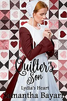 Amish Romance: The Quilter's Son: Lydia's Heart:Book 2 by [Samantha Bayarr]