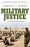 Image of Military Justice: A Guide to the Issues (Praeger Security International)