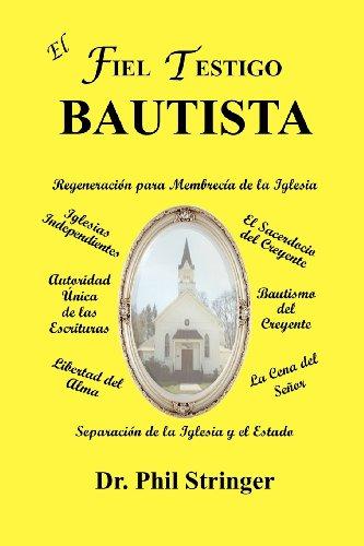 El Fiel Testigo Bautista (Spanish Edition) download ebooks PDF Books
