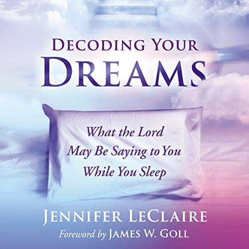 Decoding Your Dreams     What the Lord May Be Saying to You While You Sleep              By:                                                                                                                                 Jennifer LeClaire,                                                                                        James W. Goll - foreword                               Narrated by:                                                                                                                                 Lisa Larsen                      Length: 6 hrs and 14 mins     12 ratings     Overall 4.3
