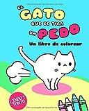 El Gato Que Se Tira Un Pedo: Un libro de colorear (Kawaii Colorear Lindo Y Tonto)...