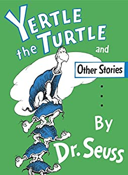 Yertle the Turtle and Other Stories (Classic Seuss) by [Dr. Seuss]