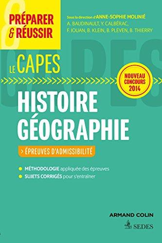 Préparer et réussir le CAPES d'histoire géographie. Épreuves d'admissibilité. Concours 2014: Épreuves d'admissibilité. Concours 2014