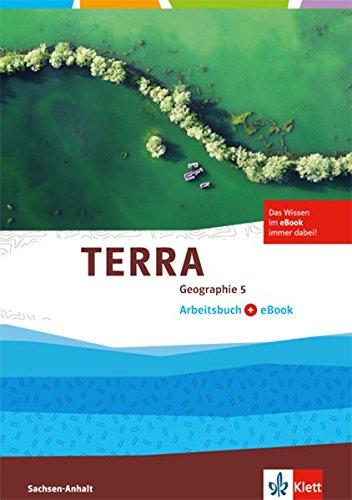 TERRA Geographie 5. Ausgabe Sachsen-Anhalt: Arbeitsbuch mit eBook Klasse 5 (TERRA Geographie. Ausgabe für Sachsen-Anhalt Gymnasium, Gesamtschule, Sekundarschule ab 2017)