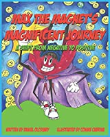 Max The Magnet's Magnificent Journey: A Shift From Negative To Positive