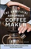 Best Aeropress Metal Filters - The Unofficial Aeropress Coffee Maker Recipe Book: 101 Review
