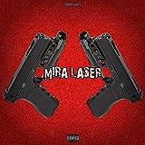 Mira Laser [Explicit]