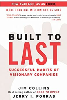 Built to Last: Successful Habits of Visionary Companies (Good to Great Book 2) by [Jim Collins, Jerry I. Porras]