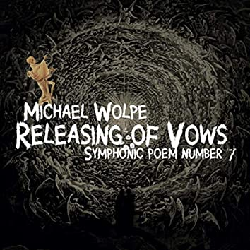 Releasing of Vows: Symphonic Poem No. 7